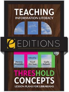 Image for Teaching Information <strong>Literacy</strong> Threshold Concepts: Lesson Plans for Librarians—e-book