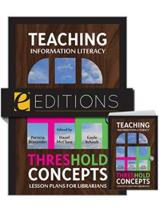 Image for Teaching Information Literacy Threshold Concepts: Lesson Plans for Librarians—print/e-book bundle