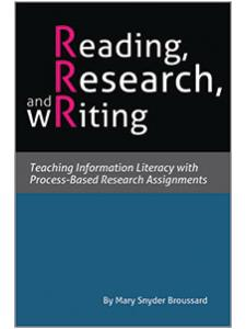 Image for Reading, Research, and Writing: Teaching Information Literacy with Process-Based Research Assignments
