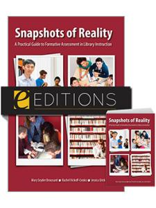 Image for Snapshots of Reality: A Practical Guide to Formative Assessment in Library Instruction--print/e-book Bundle