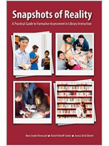 Image for Snapshots of Reality: A Practical Guide to Formative Assessment in Library Instruction