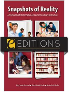 Image for Snapshots of Reality: A Practical Guide to Formative Assessment in Library Instruction--eEditions e-book