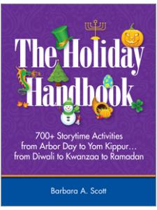 Image for The Holiday Handbook: 700+ Storytime Activities from Arbor Day to Yom Kippur…from Diwali to Kwanzaa to Ramadan