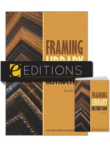 Image for Framing Library Instruction: A View from Within and Without (ACRL Publications in Librarianship #61)--print/e-book Bundle