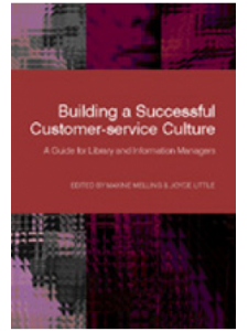 Image for Building a Successful Customer Service Culture: A Guide for Library and Information Managers