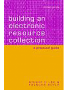 Image for Building an Electronic Resource Collection: A Practical Guide, 2nd Edition