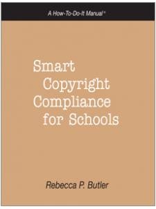 Image for Smart Copyright Compliance for Schools: A How-To-Do-It Manual
