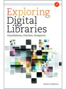 Image for Exploring Digital Libraries: Foundations, Practice, Prospects
