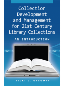 Image for Collection Development and Management for 21st Century Library Collections: An Introduction