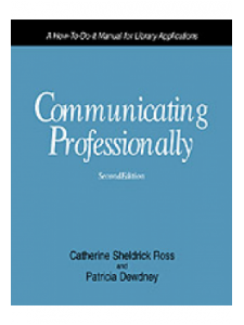 Image for Communicating Professionally, Second Edition: A How-To-Do-It Manual for Library Applications