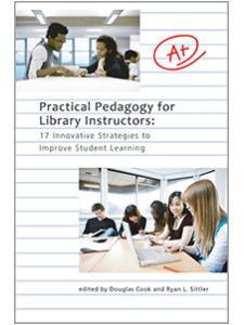 Image for Practical Pedagogy for Library Instructors: 17 Innovative Strategies to Improve Student Learning