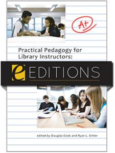 Image for Practical Pedagogy for Library Instructors: 17 Innovative Strategies to Improve Student Learning--eEditions e-book