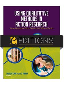 Image for Using Qualitative Methods in Action Research: How Librarians Can Get to the Why of Data--eEditions e-book