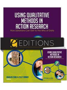 Image for Using Qualitative Methods in Action Research: How Librarians Can Get to the Why of Data--print/e-book Bundle