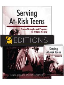 Image for Serving At-Risk Teens: Proven Strategies and Programs for Bridging the Gap--print/PDF e-book Bundle