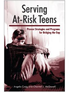 Image for Serving At-Risk Teens: Proven Strategies and Programs for Bridging the Gap
