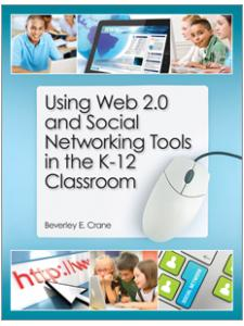 Image for Using Web 2.0 and Social Networking Tools in the K-12 Classroom