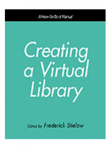 Image for Creating a Virtual Library: A How-To-Do-It Manual for Librarians