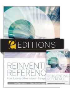 Image for Reinventing Reference: How Libraries Deliver Value in the Age of Google—print/e-book Bundle