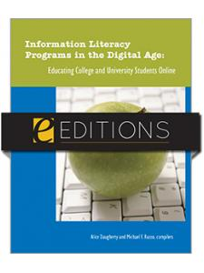 Image for Information Literacy Programs in the Digital Age: Educating College and University Students Online--eEditions e-book