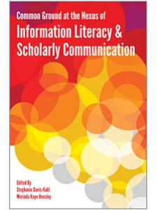 Image for Common Ground at the Nexus of Information Literacy and Scholarly Communication