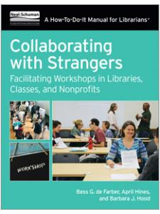Image for Collaborating with Strangers: Facilitating Workshops in Libraries, Classes, and Nonprofits