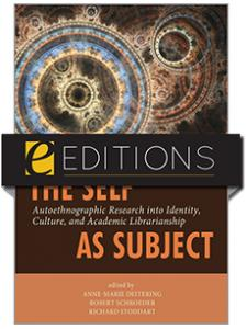 Image for The Self as Subject: Autoethnographic Research into Identity, Culture, and Academic Librarianship—eEditions PDF e-book