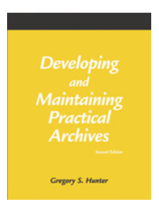 Image for Developing and Maintaining Practical Archives, Second Edition: A How-To-Do-It Manual for Librarians