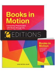 Image for Books in Motion: Connecting Preschoolers with Books through Art, Games, Movement, Music, Playacting, and Props--print/PDF e-book Bundle