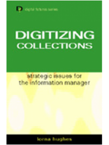 Image for Digitizing Collections: Strategic Issues for the Information Manager