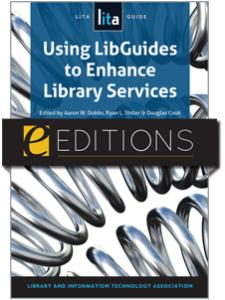 Image for Using LibGuides to Enhance Library Services: A LITA Guide--eEditions PDF e-book