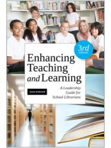 Image for Enhancing Teaching and Learning, Third Edition: A Leadership Guide for School Librarians
