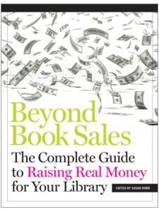Image for Beyond Book Sales: The Complete Guide to Raising Real Money for Your Library