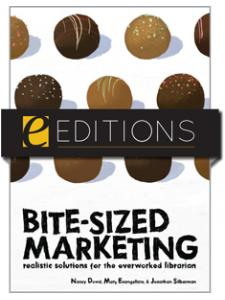 Image for Bite-Sized Marketing: Realistic Solutions for the Overworked Librarian--eEditions PDF e-book