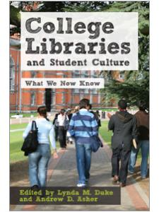 Image for College Libraries and Student Culture: What We Now Know