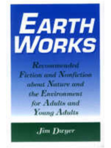 Image for Earth Works: Recommended Fiction and Nonfiction About Nature and the Environment for Adults and Young Adults
