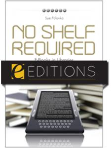 Image for No Shelf Required: E-Books in Libraries--eEditions e-book