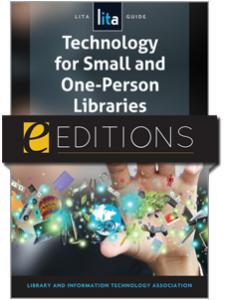 Image for Technology for Small and One-Person Libraries: A LITA Guide--eEditions e-book