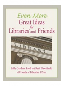 Image for Even More Great Ideas for Libraries and Friends: