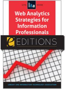 Image for Web Analytics Strategies for Information Professionals: A LITA Guide--eEditions e-book