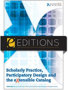 Image for Scholarly Practice, Participatory Design and the eXtensible Catalog--eEditions e-book