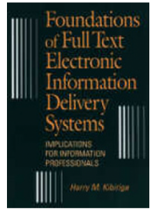 Image for Foundations of Full Text Electronic Information Delivery Systems: Implications for Information Professionals
