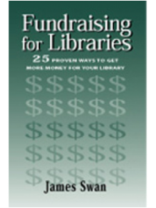 Image for Fundraising for Libraries: 25 Proven Ways to Get More Money for Your Library