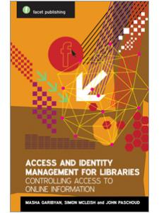 Image for Access and Identity Management for Libraries: Controlling Access to Online Information