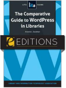 Image for The Comparative Guide to WordPress in Libraries: A LITA Guide—eEditions e-book