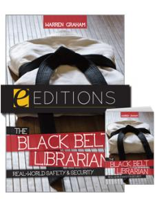 Image for The Black Belt Librarian: Real-World Safety & Security--print/e-book Bundle