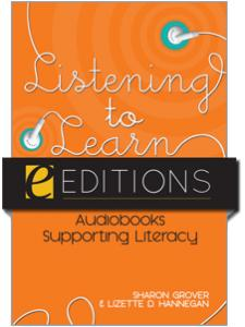 Image for Listening to Learn: Audiobooks Supporting Literacy--eEditions e-book
