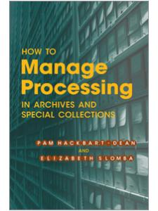 Image for How to Manage Processing in Archives and Special Collections: An Introduction