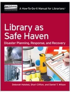 Image for Library as Safe Haven: Disaster Planning, Response, and Recovery; A How-To-Do-It Manual for Librarians