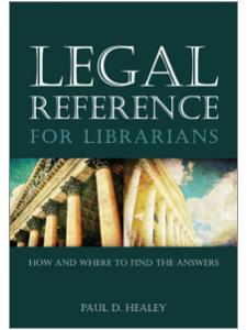 Image for Legal Reference for Librarians: How and Where to Find the Answers